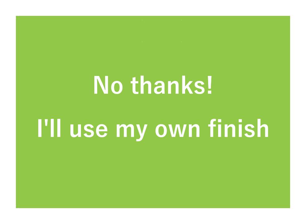 No Finishing Kit